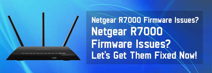 Netgear R7000 Firmware Issues? Let's Get Them Fixed Now!