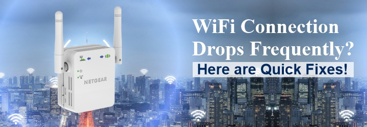 WiFi Connection Drops Frequently? Here are Quick Fixes!